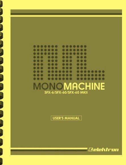 Elektron Monomachine SFX-60 SFX-6 MKII User s Manual - $19.95