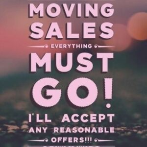 MOVING SALE - PICK YOUR PRICES AND WE WILL NEGOTIATE FROM THERE.