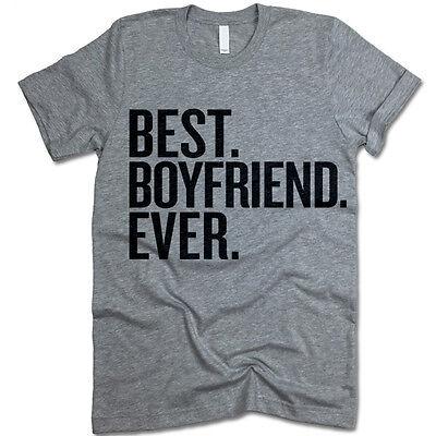 Best Boyfriend Ever Shirt. Adult.Unisex Fit Shirt. Gift for Boyfriend.
