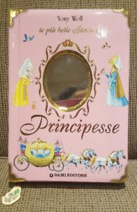 Le piu belle storie di principesse & Cuccioli - 2 books for kids