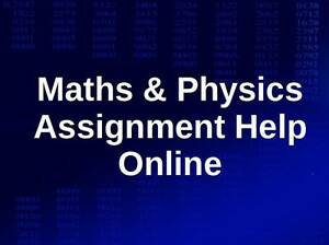 Online Maths & Physics Assignment Help - Experienced Tutor Brisbane City Brisbane North West Preview