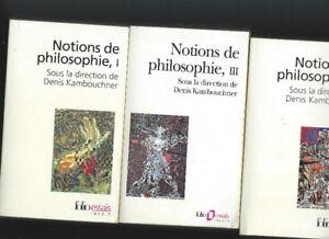 NOTIONS DE PHILOSOPHIE 3 TOMES DENIS KAMBOUCHNER EXCELLENT ÉTAT