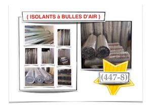 {447-8} ISOLANTS À BULLES D'AIR ~ {0.10$ /P.C} - 35.00$ /ROUL.