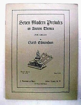 Seven Modern Preludes on Ancient Themes for Organ 1937 Fischer Edition No. 8279
