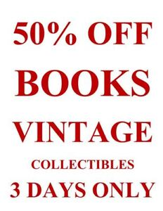 50% OFF ALL BOOKS, VINTAGE, COLLECTIBLES, 3 DAYS ONLY