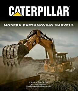 Caterpillar Modern Earthmoving Marvels by Haddock Keith Raczon Frank  Hardc - Leicester, United Kingdom - Caterpillar Modern Earthmoving Marvels by Haddock Keith Raczon Frank  Hardc - Leicester, United Kingdom