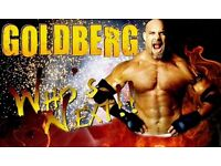 *WWE * 2 X VIP Goldberg Tickets *Sold Out Jackhammer Package*