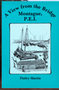 A View from the Bridge Montague, P.E.I. By Finley Martin