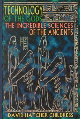 Technology of the Gods : The Incredible Sciences of the Ancients, Paperback b...