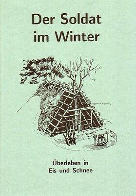 Der Soldat im Winter - Überleben in Eis und Schnee Survival Krisenvorsorge