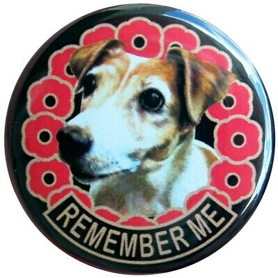 JACK RUSSELL TERRIER WAR DOG POPPY REMEMBER ME 38mm BUTTON BADGE