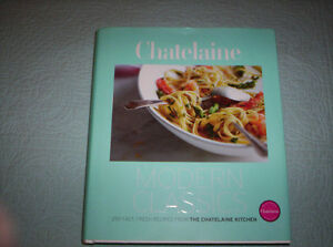 CHATELAINE MODERN CLASSICS 250 FAST,FRESH RECIPES Kingston Kingston Area image 1
