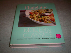 CHATELAINE MODERN CLASSICS 250 FAST,FRESH RECIPES Kingston Kingston Area image 2