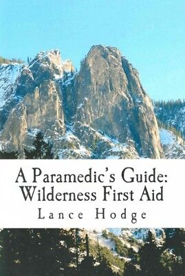 Paramedic's Guide : Wilderness First Aid, Paperback by Hodge, Lance, ISBN 150...