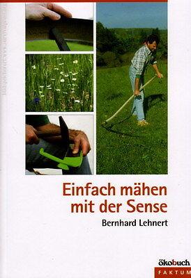 Mähen mit der Sense Mähen Dengeln Schärfen Sensenbaum Wetzen Fachbuch Heumachen