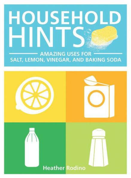 Household Hints : Amazing Uses for Salt, Lemons, Vinegar and