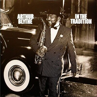 Arthur Blythe / In The Tradition