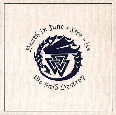 "DEATH IN JUNE / FIRE + ICE We said destroy - Vinyl / 7"" - Ltd."