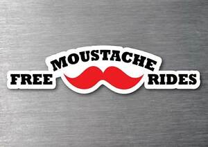 Free-moustache-rides-sticker-quality-7-year-vinyl-rude-funny