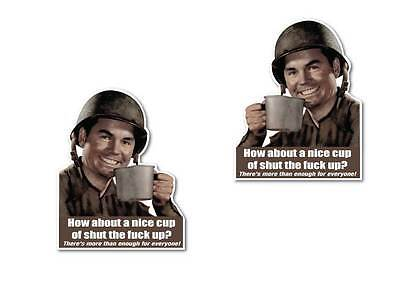 How about a nice cup of shut the f#ck up stickers twin pack quality water proof