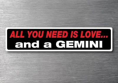 All you need is a Gemini sticker 7 yr water  fade proof vinyl sticker holden