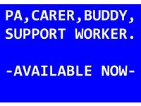 Available - PA / CARER / BUDDY / SUPPORT WORKER / HEALTH CARE - day & night duties .yeovil sherborne