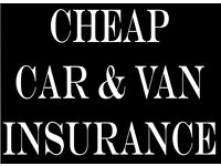 IF YOU ARE LOOKING FOR CHEAP INSURANCE CALL NOW CAR OR VAN INSURANCE