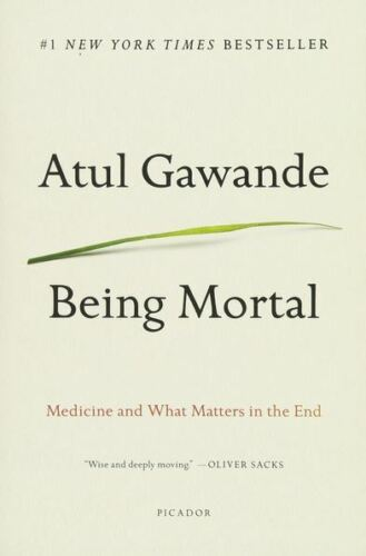 Being Mortal: Medicine and What Matters in the End by Atul Gawande🔥P.D.F