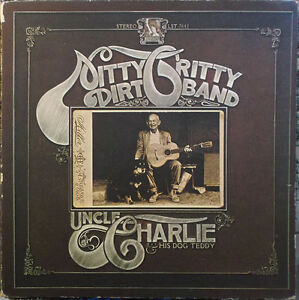 Nitty Gritty Dirt Band - Uncle Charlie and His Dog Teddy (LP)