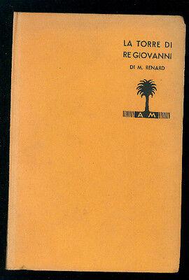 RENARD MAURICE LA TORRE DI RE GIOVANNI MONDADORI 1934 I° EDIZ. I LIBRI GIALLI 94