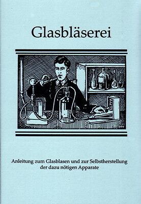 Kunst der Glasbläserei Glasblasen einfach selbst lernen Reprint Glasröhren