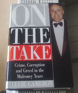 "On the take ""Crime, Corruption and Greed in the Mulronney Years"""