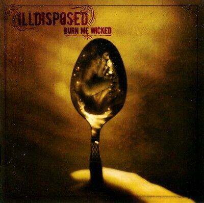 Illdisposed - burn me wicked, CD, Candlelight Records 2006, Neuware, NEW online kaufen