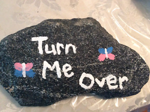 """Hand painted """"turn me over"""" rock"""