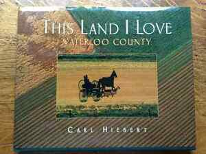 This Land I Love  Waterloo County by Carl Hiebert