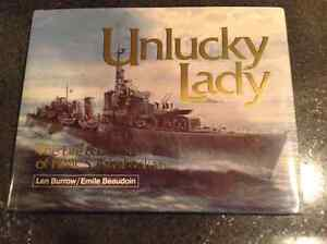 Unlucky Lady The LIfe and Death of HMCS Athabaskan by Len Burrow