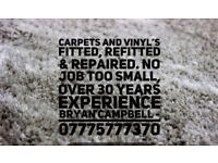 Carpets and vinyl s fitted refitted and repaird
