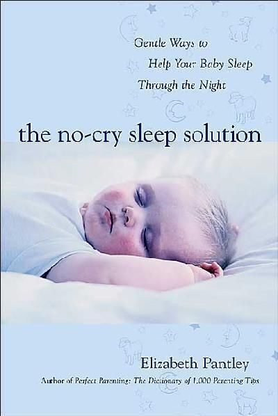 The No Cry Sleep Solution by Elizabeth Pantley