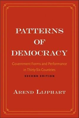 Patterns of Democracy : Government Forms and Performance in Thirty-Six -