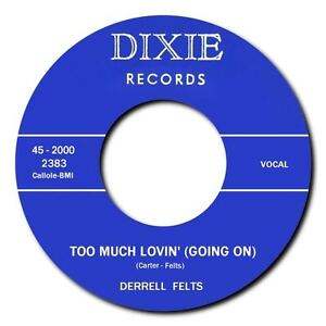 DERRELL-FELTS-TO0-MUCH-LOVIN-b-w-SHAKE-IT-UP-MOVE-ROCKABILLY-MONSTERS