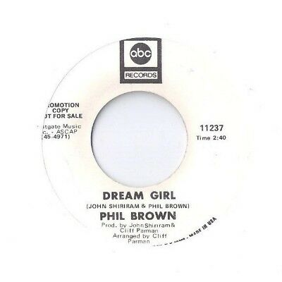 PHIL BROWN Dream Girl / I'll Never Let Go 45 RECORD DJ PROMO ABC RECORDS