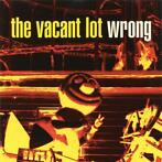 cd - The Vacant Lot - Wrong