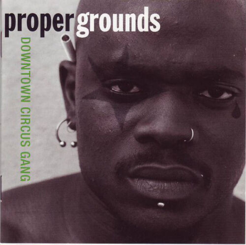 Proper Grounds ‎– Downtown Circus Gang  New Mint Sealed, Cd With Booklet