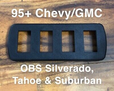 95-98+ OBS Chevy & GMC Overhead Console 4 Gang Rocker Switch Panel Chevy & GMC