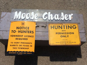 2 Vintage hunting signs & a Moose Chaser !