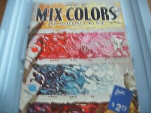 How to Mix Colors Published by Walter T Foster