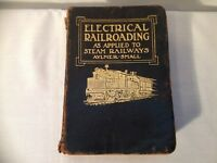 ELECTRICAL RAILROADING REFERENCE BOOK ( 1908 ANTIQUE )