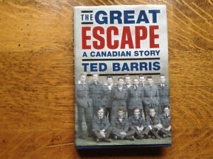The Great Escape A Canadian Story by Ted Barris