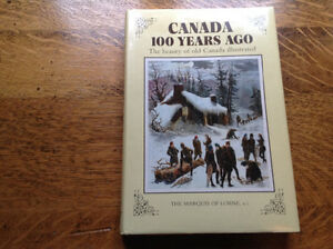 Canada 100 Years Ago by the Marquis of Lorne