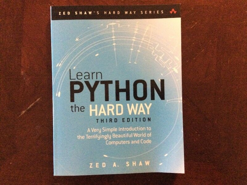 Learn Python the Hard Way: A Very Simple Introduction to the Ter
